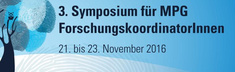 3. Symposium für MPG Forschungskoordinatoren vom 21. bis 23. Oktober 2016